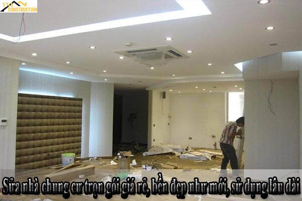 Sửa nhà chung cư trọn gói giá rẻ, bền đẹp như mới, sử dụng lâu dài