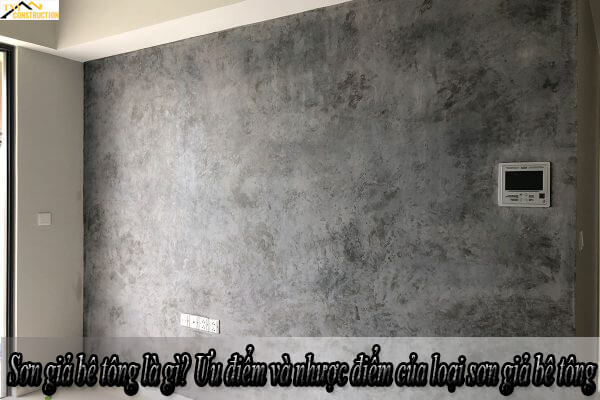 Sơn giả bê tông là gì? Ưu điểm và nhược điểm của loại sơn giả bê tông