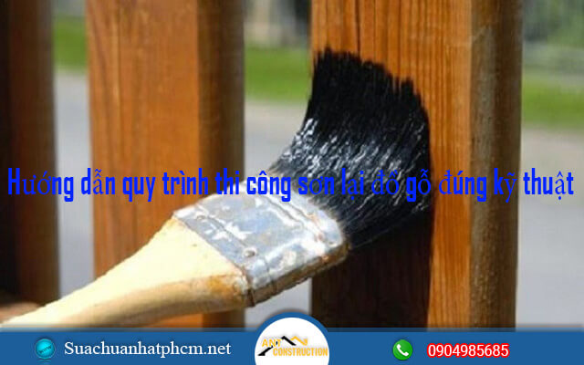 Hướng dẫn quy trình thi công sơn lại đồ gỗ đúng kỹ thuật
