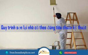 Quy trình sơn lại nhà cũ theo đúng tiêu chuẩn kỹ thuật