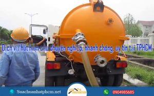 Dịch vụ hút hầm cầu chuyên nghiệp, nhanh chóng, uy tín tại TPHCM